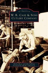 W.R. Case & Sons Cutlery Company