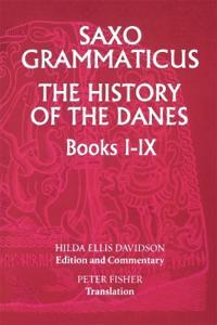 Saxo Grammaticus: <I>The History of the Danes</I>, Books I-IX