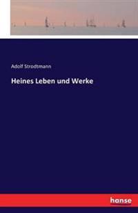 Heines Leben Und Werke
