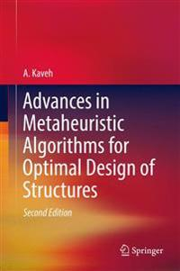 Advances in Metaheuristic Algorithms for Optimal Design of Structures