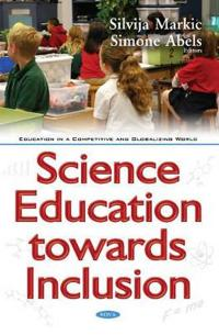 Science Education Towards Inclusion