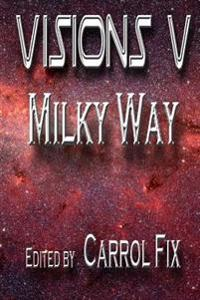 Visions V: : Milky Way