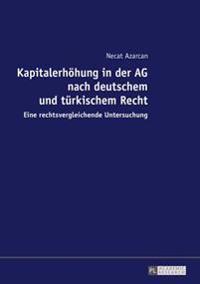 Kapitalerhoehung in Der AG Nach Deutschem Und Tuerkischem Recht