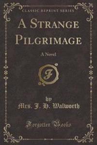 A Strange Pilgrimage