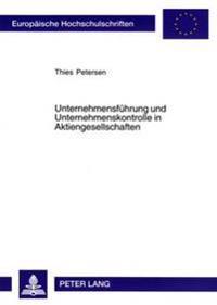 Unternehmensfuehrung Und Unternehmenskontrolle in Aktiengesellschaften: Ein Beitrag Zum Einfluss Des Deutschen Corporate Governance-Kodex Auf Boersenn
