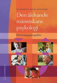 Den åldrande människans psykologi : ett livsloppsperspektiv