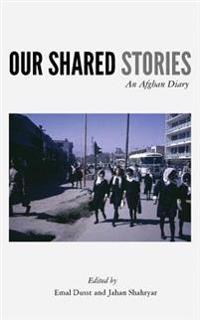 Our Shared Stories: An Afghan Diary