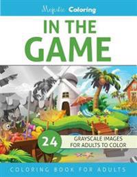 In the Game: Grayscale Coloring Book for Adults