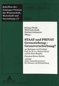 Staat Und Privat. Grenzziehung - Grenzverschiebung?