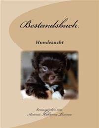 Bestandsbuch Der Hundezucht: Extended Edition, Fur Uber 400 Eintragungen