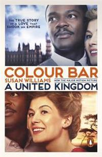 Colour Bar: Movie Tie-In: A United Kingdom
