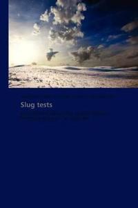 Slug Tests
