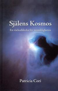 Själens kosmos : en väckarklocka för mänskligheten (DSU, del 1)