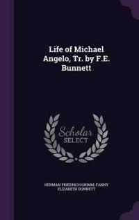 Life of Michael Angelo, Tr. by F.E. Bunnett