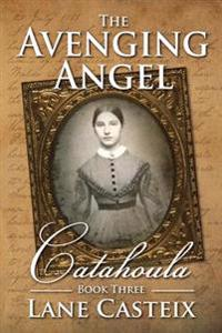 The Avenging Angel: Catahoula Book 3