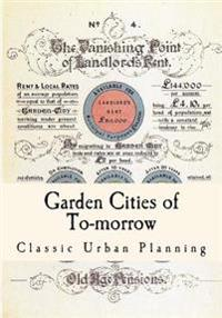 Garden Cities of To-Morrow: Urban Planning