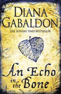 An Echo in the Bone: A Novel: Outlander, Book 7. Diana Gabaldon. HC 2009.