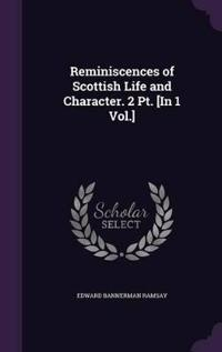 Reminiscences of Scottish Life and Character. 2 PT. [In 1 Vol.]
