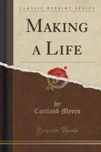 Making a Life (Classic Reprint)