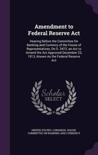 Amendment to Federal Reserve ACT