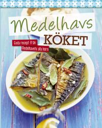 Medelhavsköket : goda recept från medelhavets alla hörn
