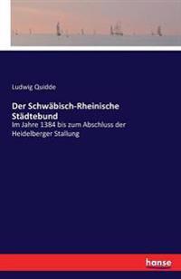 Der Schwabisch-Rheinische Stadtebund