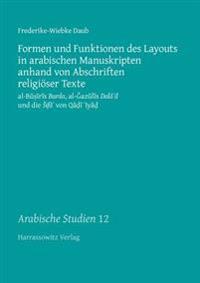 Formen Und Funktionen Des Layouts in Arabischen Manuskripten Anhand Von Abschriften Religioser Texte: Al-Busiris Burda, Al-Gazulis Dala'il Und Die Sif
