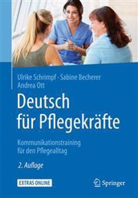 Deutsch Fur Pflegekrafte: Kommunikationstraining Fur Den Pflegealltag