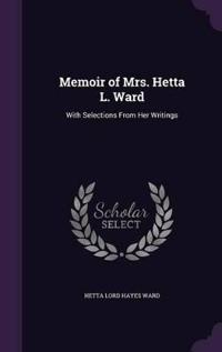 Memoir of Mrs. Hetta L. Ward