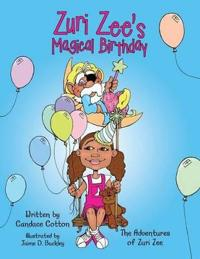 Zuri Zee's Magical Birthday