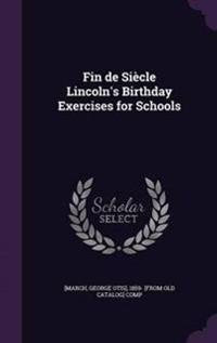 Fin de Siecle Lincoln's Birthday Exercises for Schools