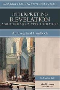 Interpreting Revelation & Other Apocalyptic Literature