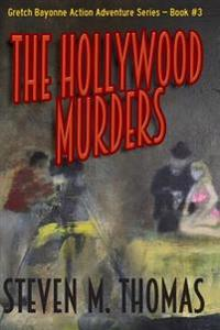 The Hollywood Murders-Gretch Bayonne Action Adventure Series #3