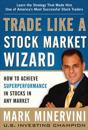 Trade Like A Stock Market Wizard