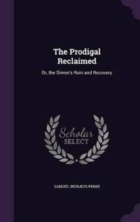 The Prodigal Reclaimed