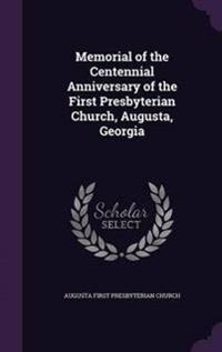 Memorial of the Centennial Anniversary of the First Presbyterian Church, Augusta, Georgia