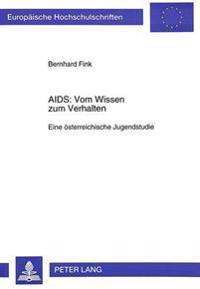 AIDS: Vom Wissen Zum Verhalten: Eine Oesterreichische Jugendstudie