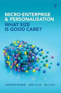 Micro-Enterprise and Personalisation: What Size Is Good Care?