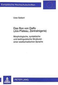 Das Ron Von Daffo (Jos-Plateau, Zentralnigeria): Morphologische, Syntaktische Und Textlinguistische Strukturen Einer Westtschadischen Sprache