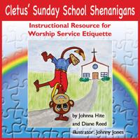 Cletus' Sunday School Shenanigans: Instructional Resource for Worship Service Etiquette
