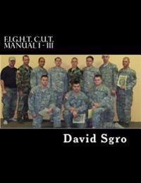 F.I.G.H.T. C.U.T. Manual I - III