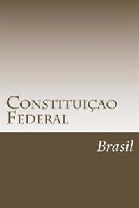 Constituicao Federal: Atualizada Ate a Emenda Constitucional N 92 de 2016