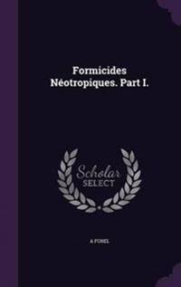 Formicides Neotropiques. Part I.