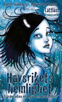 Havsrikets hemlighet : fjärde boken om Maya och Havsfolket