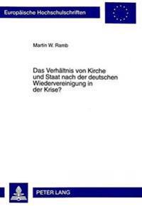 Das Verhaeltnis Von Kirche Und Staat Nach Der Deutschen Wiedervereinigung in Der Krise?