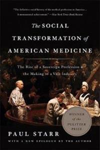 The Social Transformation of American Medicine (Revised Edition)