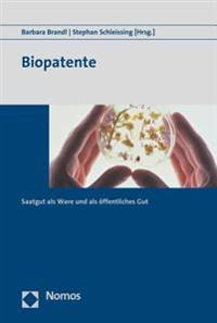 Biopatente: Saatgut ALS Ware Und ALS Offentliches Gut