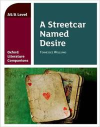 Oxford Literature Companions: A Streetcar Named Desire