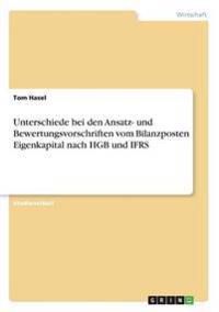 Unterschiede bei den Ansatz- und Bewertungsvorschriften vom Bilanzposten Eigenkapital nach HGB und IFRS
