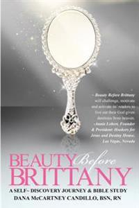 Beauty Before Brittany: A Self Discovery Journey & Bible Study